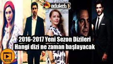 Yeni Sezon Dizileri Ne Zaman Başlayacak 2017