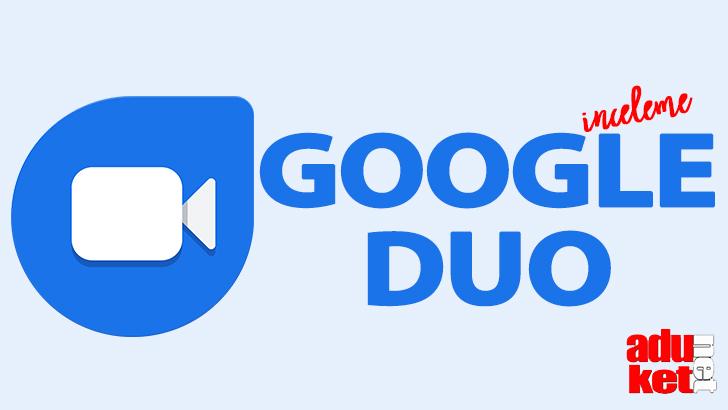 Google Duo İnceleme