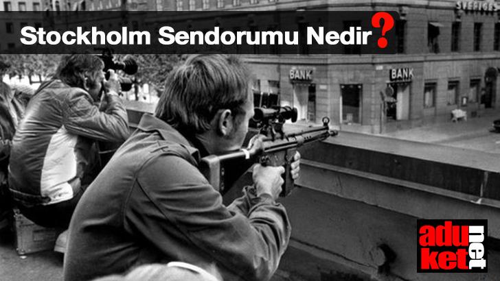 Stockholm Sendromu Nedir