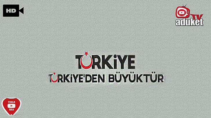 Türkiye Türkiye'den Büyüktür izle