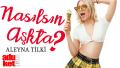 Aleyna Tilki Nasılsın Aşkta