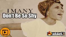 imany don't be so shy şarkı sözü