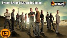 Prison Break 5.sezon Ne Zaman Başlayacak