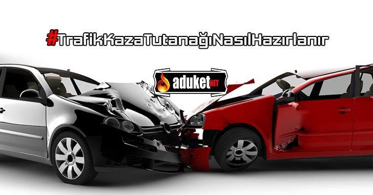 Trafik Kaza Tespit Tutanağı Nasıl Hazırlanır